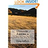 Doggin' America: 100 Ideas For Great Outdoor Vacations to Take With Your Dog