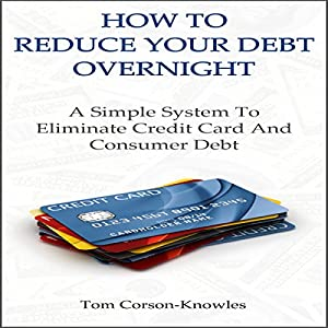 How to Reduce Your Debt Overnight Audiobook