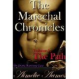 The Marechal Chronicles: Volume 1, The Path (An Erotic Fantasy Tale) (English Edition)par Aim�lie Aames