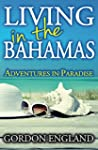 Living in the Bahamas: Adventures in...