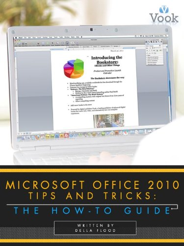 Microsoft Office 2010 Tips and Tricks: The How-To Guide