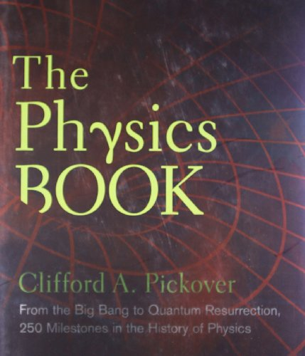 The Physics Book (Sterling Milestones)