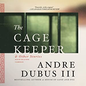 The Cage Keeper, and Other Stories | [Andre Dubus]