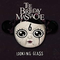The Birthday Massacre - Looking Glass [Enhanced]