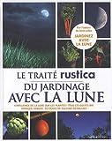 echange, troc Thérèse Tredoulat - Le traité Rustica du Jardinage avec la Lune