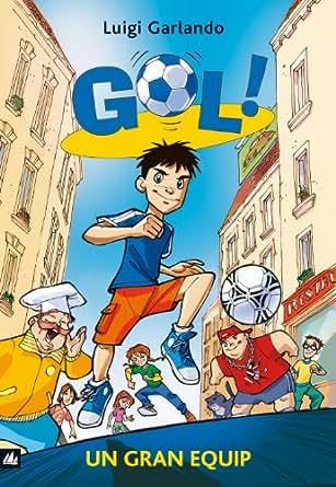 Amazon.com: Gol 1. Un gran equip (Llibres digitals) (Catalan Edition
