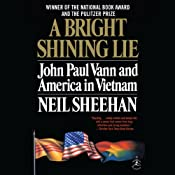 A Bright Shining Lie: John Paul Vann and America in Vietnam | [Neil Sheehan]
