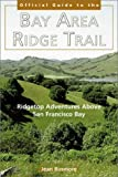 img - for The Bay Area Ridge Trail: Ridgetop Adventures Above San Francisco Bay 2nd edition by Rusmore, Jean (2002) Paperback book / textbook / text book