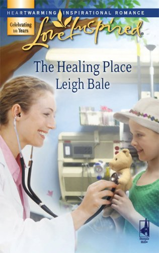 The Healing Place (Love Inspired #426), LEIGH BALE