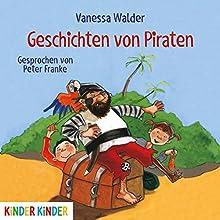 Geschichten von Piraten (       gekürzt) von Vanessa Walder Gesprochen von: Peter Franke
