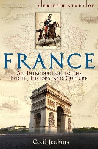 A Brief History of France (Brief Histories)