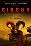 Circus: Fantasy Under the Big Top (160701355X) by Ken Scholes
