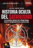 img - for Historia oculta del satanismo (Investigaci n Abierta) (Spanish Edition) book / textbook / text book