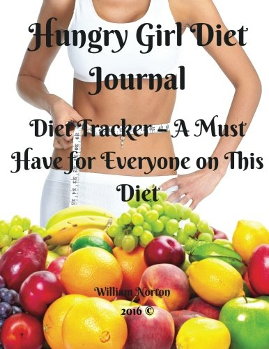Hungry Girl Diet Journal: Diet Tracker - A Must Have for Everyone on This Diet: Volume 1