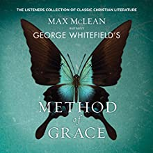 George Whitfield's Method of Grace Audiobook by Max McLean Narrated by Max McLean