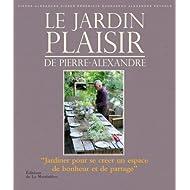 Le jardin plaisir de Pierre-Alexandre