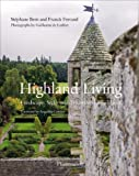 img - for Highland Living: Landscape, Style, and Traditions of Scotland book / textbook / text book