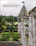 Highland Living: Landscape, Style, an...