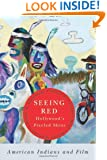 Seeing Red—Hollywood's Pixeled Skins: American Indians and Film (American Indian Studies)