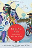 img - for Seeing Red Hollywood's Pixeled Skins: American Indians and Film (American Indian Studies) book / textbook / text book