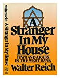 A Stranger in My House: Jews and Arabs in the West Bank