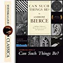 Can Such Things Be? Audiobook by Ambrose Bierce Narrated by Roger Melin
