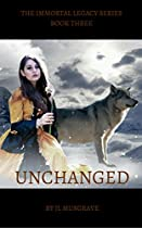 UNCHANGED (THE IMMORTAL LEGACY SERIES BOOK 3)