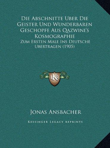 Die Abschnitte Uber Die Geister Und Wunderbaren Geschopfe Aus Qazwini's Kosmographie: Zum Ersten Male Ins Deutsche Ubertragen (1905)