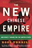 img - for The New Chinese Empire: And What It Means For The United States book / textbook / text book