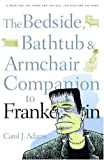 Bedside, Bathtub & Armchair Companion to Frankenstein (Bedside, Bathtub & Armchair Companions)