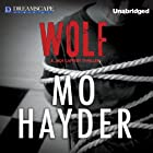 Wolf: A Jack Caffery Thriller, Book 7 (       UNABRIDGED) by Mo Hayder Narrated by Jot Davies