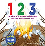 1 2 3 Make a S'more With Me ( Teach Me French version): A silly counting book in English and French (Teach Me language series) (French Edition)