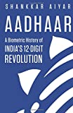 #7: Aadhaar: A Biometric History of India's 12-Digit Revolution