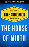 Image of The House of Mirth: By Edith Wharton - Illustrated (Free Audiobook + Unabridged + Original + E-Reader Friendly)
