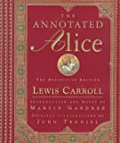 Lewis Carroll THE ANNOTATED ALICE: ALICE'S ADVENTURES IN WONDERLAND & THROUGH THE LOOKING-GLASS [The Annotated Alice: Alice's Adventures in Wonderland & Through the Looking-Glass ] BY Carroll, Lewis(Author)Hardcover 17-Nov-1999