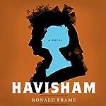 Havisham: A Novel | Ronald Frame