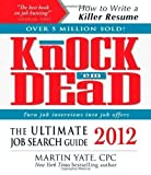 img - for Knock 'em Dead 2012: The Ultimate Job Search Guide (Knock 'em Dead: The Ultimate Job-Seekers' Handbook) 1st (first) Edition by Yate CPC, Martin (2011) book / textbook / text book