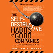 The Self-Destructive Habits of Good Companies...and How to Break Them | [Jagdish N. Sheth]