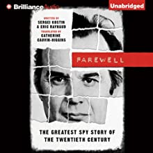 Farewell: The Greatest Spy Story of the Twentieth Century (       UNABRIDGED) by Sergei Kostin, Eric Raynaud, Catherine Cauvin-Higgins (translator) Narrated by Arthur Morey