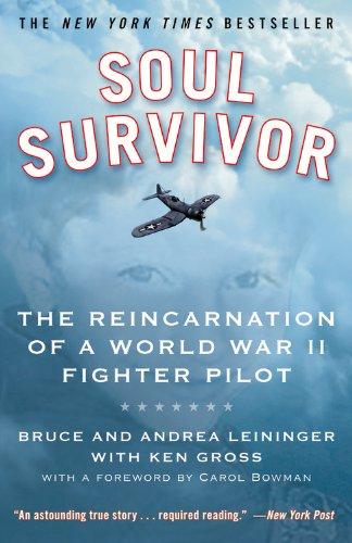 Soul Survivor: The Reincarnation of a World War II...