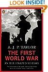 The First World War: An Illustrated H...