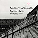 Ordinary Landscapes, Special Places: Anfield, Breckfield and the Growth of Liverpool's Suburbs: The Anfield and Breckfield District of Liverpool (Informed Conservation)by Adam Menuge