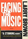 Facing the Music (Front Porch Paperbacks) (1565121252) by Brown, Larry