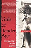 Girls of Tender Age: A Memoir (0743279778) by Mary-Ann Tirone Smith