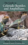 img - for The Guide to Colorado Reptiles and Amphibians   [GT COLORADO REPTILES & AMPHIBI] [Paperback] book / textbook / text book