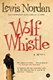 Wolf Whistle (1565121104) by Nordan, Lewis