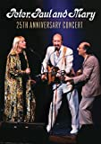 Peter, Paul & Mary: 25th Anniversary Concert