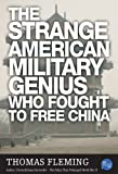 img - for The Strange American Military Genius Who Fought To Free China (The Thomas Fleming Library) book / textbook / text book