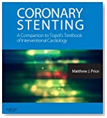 Coronary Stenting: A Companion to Topol's Textbook of Interventional Cardiology (Expertconsult.Com)