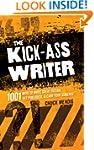 The Kick-Ass Writer: 1001 Ways to Wri...